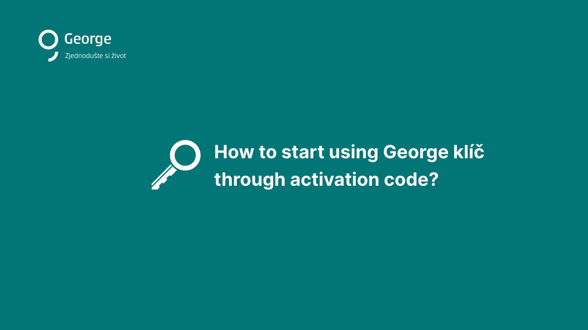 Instalace George klíč pomocí Aktivačního klíče