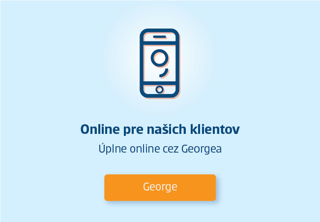 Online pre našich klientov. Úplne online cez Georgea. George.